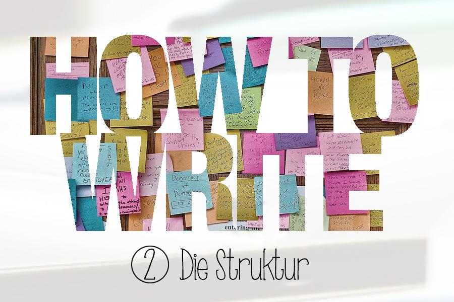 HowToWrite-Die_Struktur