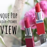 Review Clinique Pop Lip Colour and Primer in 06 Poppy Pop und 10 Punch Pop